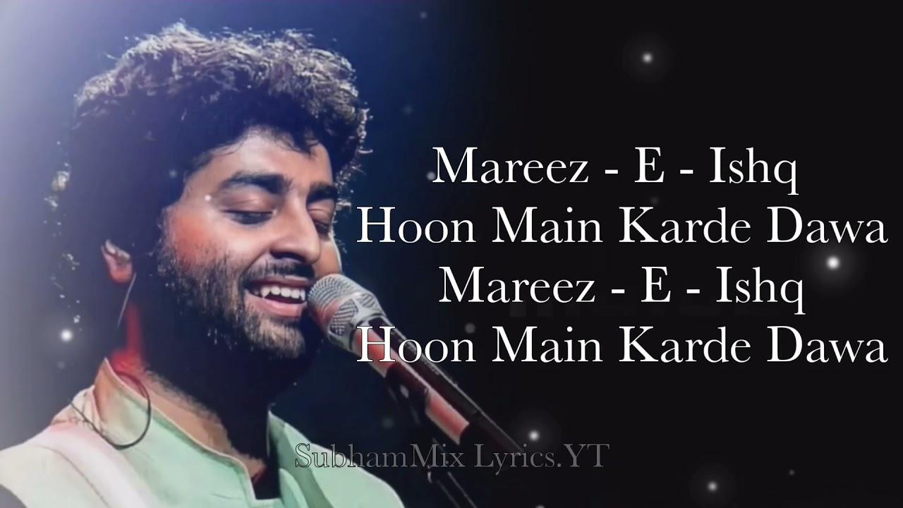 Download Mareez-E-Ishq (LYRICS) - Zid   Arijit Singh   Mannara, Karanvir   Sharib Toshi   SubhamMix Lyrics