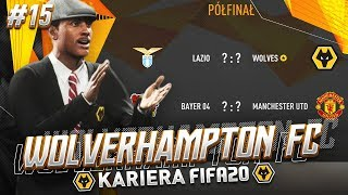 FIFA 20 | KARIERA WOLVES #15 - PÓŁFINAŁY!