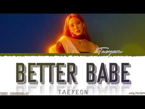 TAEYEON (태연) - 'BETTER BABE' Lyrics [Color Coded_Han_Rom_Eng]