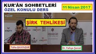 2017.04.11_ŞiRK TEHLiKESi-Dr.Yahya ŞENOL-özel konulu ders--720p