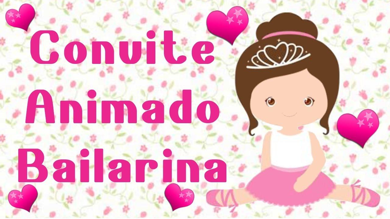 6839159ddc Modelo de Convite animado Bailarina - YouTube