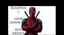 How to download DEADPOOL 2 1080P AND 4K