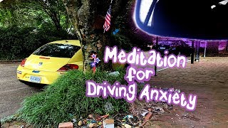 Meditation for Driving Anxiety | 30 Minutes | Mindful Driving | Driving Meditation