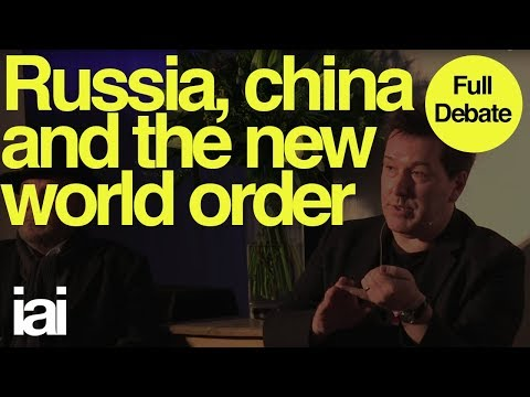 Russia China and the New World Order - Full Debate