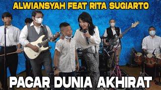 RITA SUGIARTO feat ALWIANSYAH - PACAR DUNIA AKHIRAT (Live Streaming)