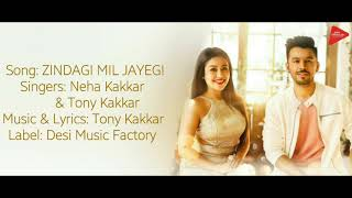 """ZINDAGI MIL JAYEGI"" Full Song With Lyrics ▪ Neha Kakkar & Tony Kakkar"