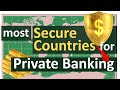 Where are the most secure Countries for Private Banking
