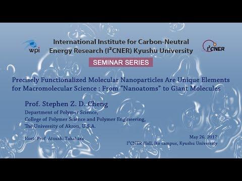 2017/5/26 I²CNER Seminar Series : Prof. Stephen Z. D. Cheng