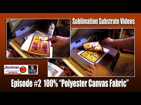 Sublimation Substrate Videos #2  100% Polyester Canvas Fabric!