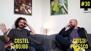 Popesco Show #30 - Costel Bojog