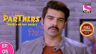 Partners Trouble Ho Gayi Double - Ep 5 - Full Episode - 21st January, 2019