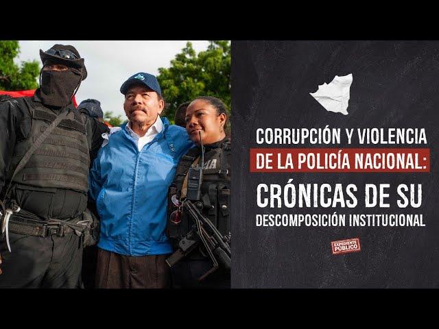 Corrupción y Violencia de la Policía Nacional: Crónicas de su descomposición institucional