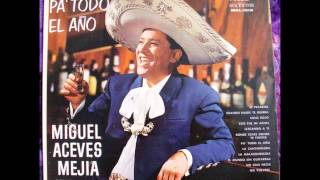 Oh Gran Dios - Miguel Aceves Mejía