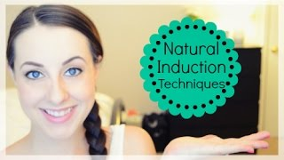 Natural Induction Techniques to Start Labor / Prep Your Body for an Easy Labor