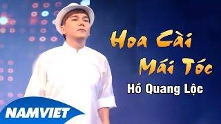 Hoa Cài Mái Tóc - Hồ Quang Lộc [MV Offical]