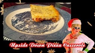 Upside Down Pizza Casserole : Day 2 Of Trailer Park Christmas 2013