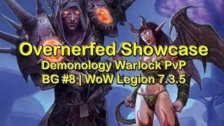 Overnerfed Demnology PvP Spec Showcase - BG #8 - WoW Legion 7.3.5
