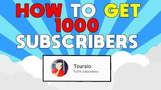 How To Get 1000 Subscribers Fast (2017)