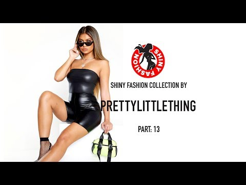 Shiny Fashion [PrettyLittleThing] P. 13