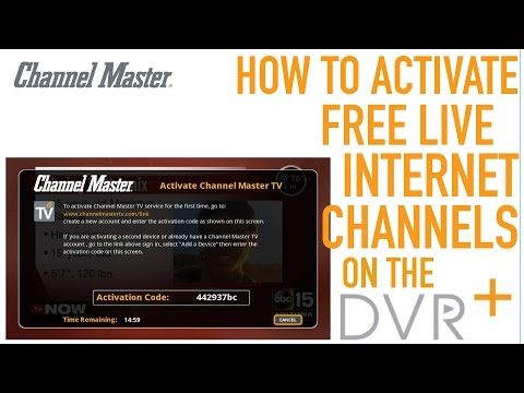 Channel Master DVR+ | How To Activate Free Live Internet Channels