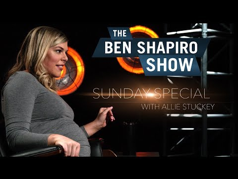 Allie Stuckey | The Ben Shapiro Show Sunday Special Ep. 48