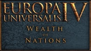 Europa Universalis IV: Wealth of Nations Gameplay (PC HD)