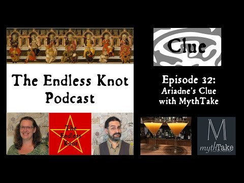 The Endless Knot Podcast ep 32: Ariadne's Clue (audio only)