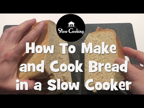 How To Make And Cook Bread In A Slow Cooker