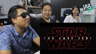 JAB React : (EP.11) Star Wars: The Last Jedi Trailer (Official)