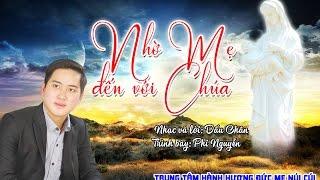 Nhờ Mẹ đến với Chúa - Phi Nguyễn l Dấu Chân Official l