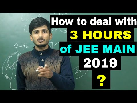 How to tackle 3 hours of JEE MAIN 2019 Paper | Awesome ideas by KP Sir