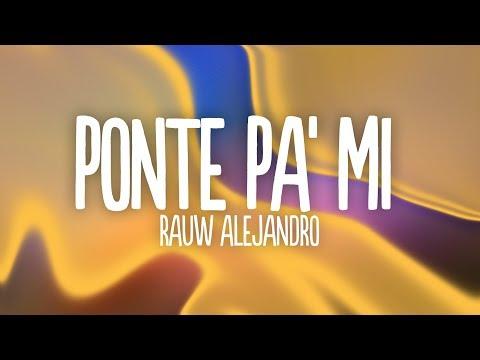 rauw-alejandro---ponte-pa'-mi-(letra/lyrics)-ft.-myke-towers