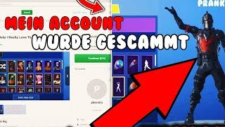 OMG 250€!!? My ACCOUNT was !!! GESCAMMT *PRANK* Fortnite Battle Royale / Fortnite Save the World