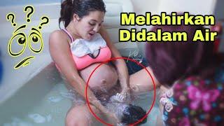 Melahirkan Didalam Air..??? Dramatis Banget Proses Melahirkan Didalam Air | Ibu melahirkan bayi