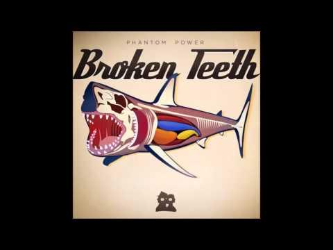 A New Beginning - Broken Teeth - Phantom Power