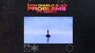 Don Diablo & JLV - Problems ft. John K | Official Audio
