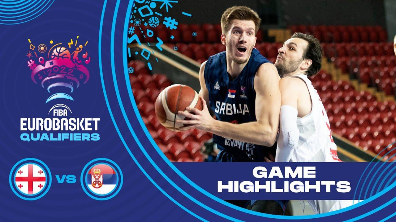 Georgia - Serbia   Highlights - FIBA EuroBasket 2022 Qualifiers