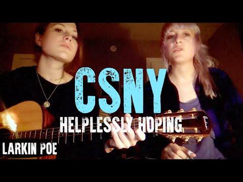 "Larkin Poe   CSN&Y Cover (""Helplessly Hoping"")"