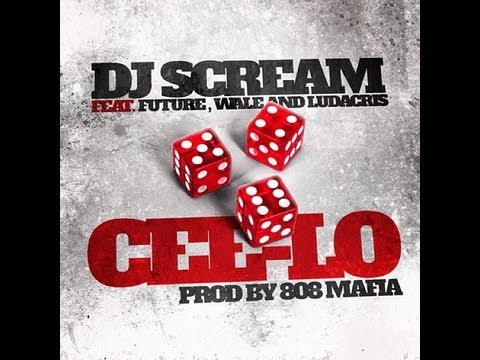 DJ Scream Ft Future X Wale X Ludacris - Cee-Lo (Final)