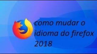 Como Mudar Idioma a Linguagem do Firefox!!!!!!!!!!!