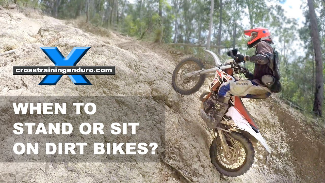 When To Stand Or Sit On Dirt Bikes Cross Training Enduro