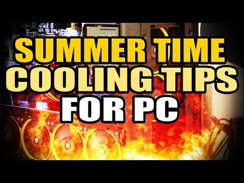 PC Cooling Tips for Summer Time Temps