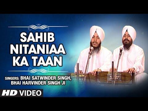 Sahib Nitaniaa Ka Taan | Mera Satgur Rakhwala Hoaa | Bhai Satwinder Singh, Bhai Harvinder Singh Ji