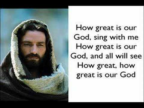 How Great is our God by Chris Tomlin