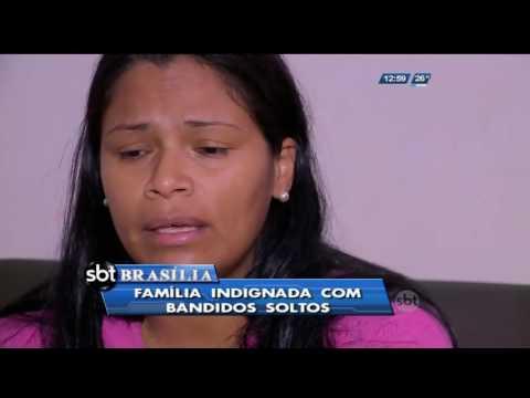 Família indignada com bandidos soltos