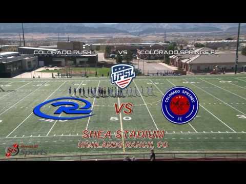 UPSL Soccer: Colorado Rush vs Colorado Springs FC - 4/9/17