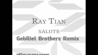 Ray Tian - Salute (Gebriel Brothers Remix)