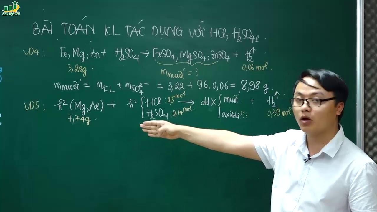 Hóa Học Lớp 12 –Bài giảng Bài toán kim loại tác dụng với HCl, H2SO4 loãng| Ôn thi thpt Quốc Gia