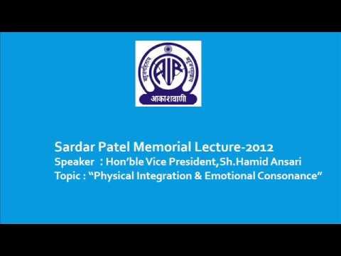Sardar Patel Memorial Lecture-2012 Speaker : Hon'ble Vice President,Sh.Hamid Ansari