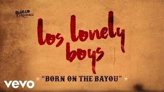 los lonely boys born on the bayou lyric video